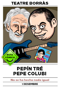 Espectacle de Pepin Tre i Pepe Colubi