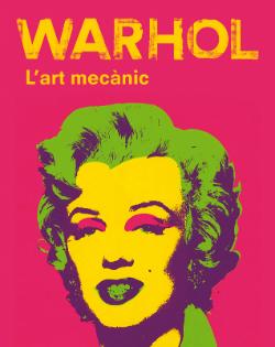 Exposició 'Andy Warhol. L'ull mecànic'