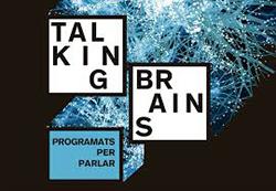 Exposició 'Talking Brains: Programats per parlar'