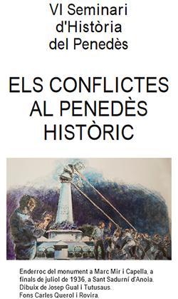 VI Seminari i d'Història del Penedès 'Els conflictes al Penedès històric'