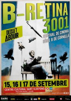 B-Retina 3001 Festival de Cinema Sèrie B de Cornellà