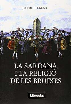 Presentació del llibre La sardana i la religió de les bruixes, de Jordi Bilbeny