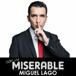 Monòleg de Miguel Lago Soy un miserable