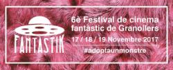 Fantàstik 2017, 6è Festival de Cinema Fantàstic i de Terror de Granollers