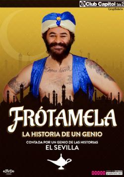 Monòleg Frótamela, la historia de un genio, de Miguel el Sevilla