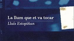 Exposició 'La llum que et va tocar' de Lluís Estopiñan