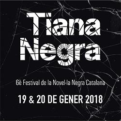 Tiana Negra 2018, 6è Festival de la Novel·la Negra Catalana