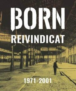 Exposició 'Born reivindicat (1971-2001)'. Fotografia
