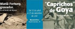 Exposicions 'Los 'Caprichos' de Goya, 80 estampes de 1799', i 'Marià Fortuny, gravador. La col·lecció del Museu'
