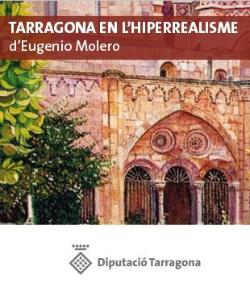 Exposició 'Tarragona en l'Hiperrealisme d'Eugenio Molero'