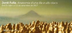 Exposició 'Anatomia d'una illa a ulls clucs', de Jordi Fulla