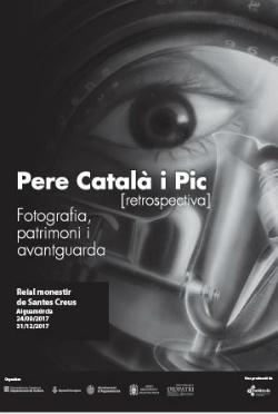 Exposició 'Pere Català i Pic [retrospectiva]. Fotografia, patrimoni i avantguarda'