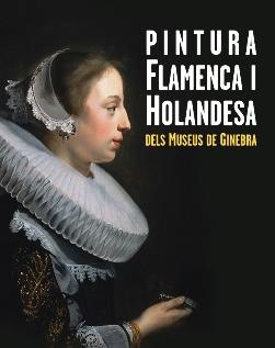 Exposició 'Pintura flamenca i holandesa del Museu de Ginebra'