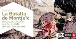Exposició 'La Batalla de Montjuïc. Defensant la ciutat des del castell'