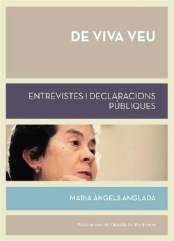 Presentació del llibre De viva veu: entrevistes i declaracions públiques, de Maria Àngels Anglada
