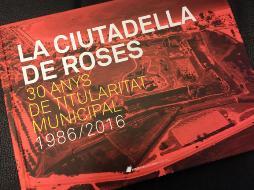 Presentació del llibre La Ciutadella de Roses. 30 anys de titularitat municipal. 1986-2016, de Toni Martínez