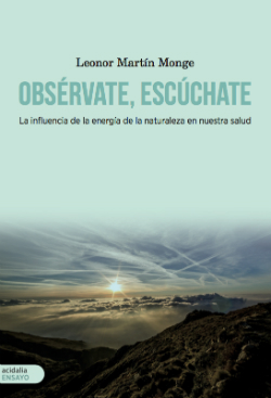 """Presentació del llibre """"Obsérvate, escúchate"""", de Leonor Martín Monge. Font: edicionescarena.com"""