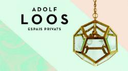 Exposició 'Adolf Loos - Espais privats'