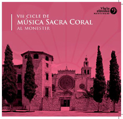 VI Cicle de Música Sacra Coral al Monestir de Sant Cugat